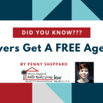 DID YOU KNOW ~ Buyers Get A FREE Agent… By Penny Sheppard